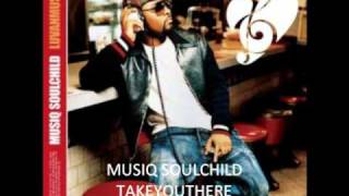 Musiq - Take you there