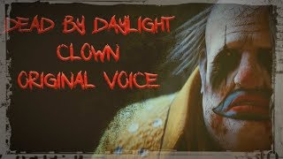 "Dead By Daylight ""Clown"" Original Voice"