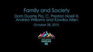 Family and Society - Dom Duarte Pio, C. Preston Noell III, Andrea Williams, Kawika Allen