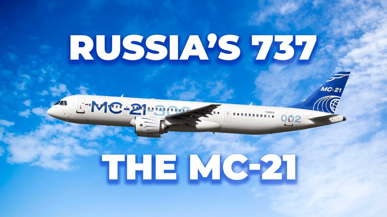 Russia's Boeing 737 MAX Alternative – The MC-21: What We Know