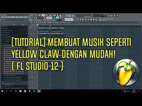 [TUTORIAL] MEMBUAT MUSIK SEPERTI YELLOW CLAW DENGAN MUDAH! ( FL STUDIO 12 )