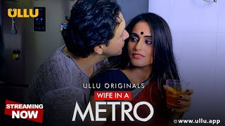 Wife In A Metro | Official Trailer 2 | ULLU Originals | Streaming Now