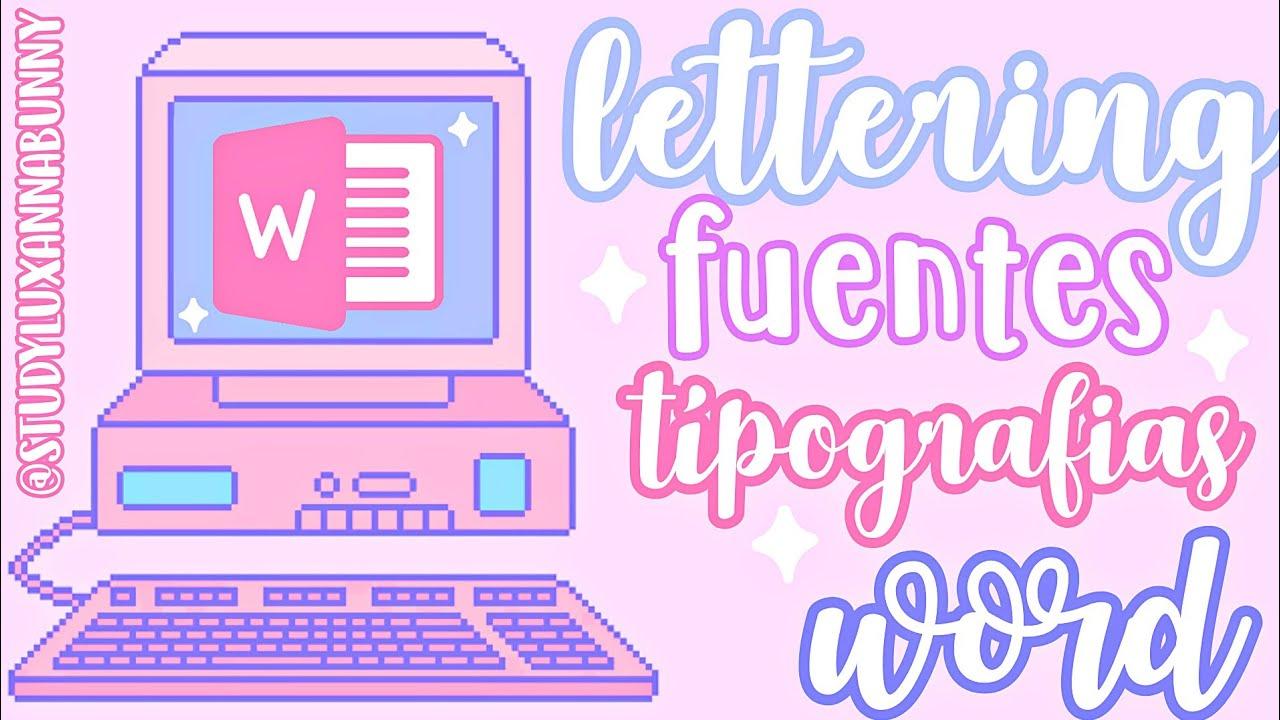 Lettering en Word.✨ Descarga| Instala| Desinstala fuentes bonitas para tu computadora. Actualizado ✨