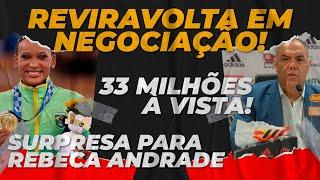 DEU RUIM EM NEGOCIAÇÃO l 33 MILHÕES l SURPRESA PRA REBECA ANDRADE
