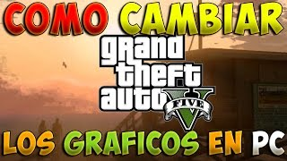 COMO CAMBIAR LOS GRAFICOS EN GTA 5 PARA PC | GTA V Gameplay - Rubenillo17