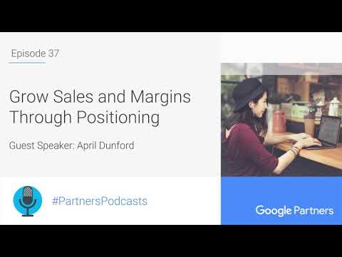 Grow Sales and Margins Through Positioning, with April Dunford