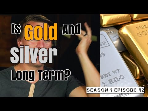 Is Gold And Silver A Long Term Hold? | Season 1 Episode 92