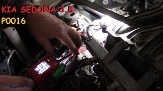 Kia Sedona : P0016 Cam Crank Correlation Trouble