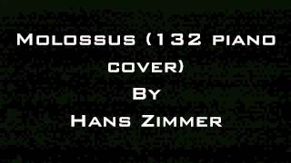 Molossus (132 piano cover) By Hans Zimmer