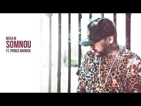 Mega M - Somnou Ft Prince Marock ( Non Skit Version)