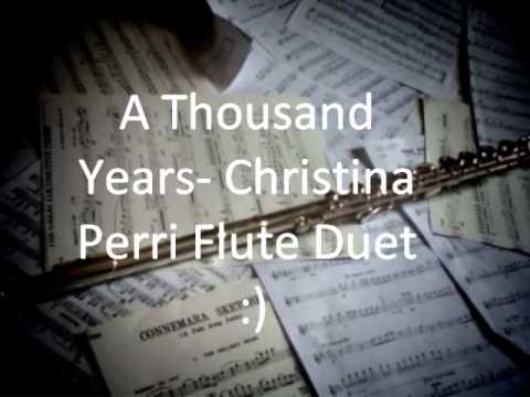 A Thousand Years Christina Perri Flute Duet SHEET MUSIC IN DESCRIPTION