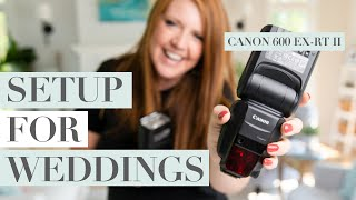 How to Setup the Canon 600 EX-RT II Flashes for Wedding Photography Katelyn James