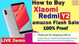 How to Buy Xiaomi Redmi Y2 In Flash Sale of Amazon 100% Proof Live Demo | Best Trick to Buy Redmi Y2