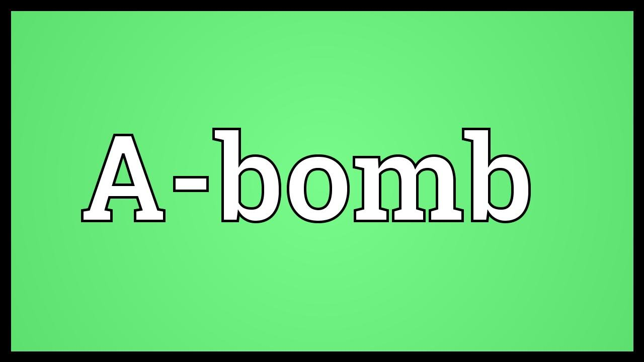 A-bomb Meaning - YouTube