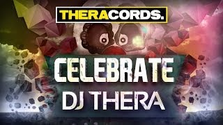 dj thera celebrate ther 111 official video