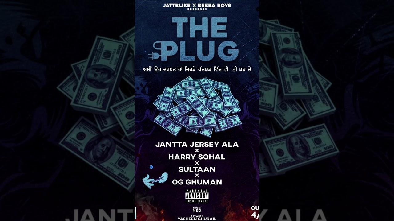 Download THE PLUG - Jantta Jersey ft. Harry Sohal, Sultaan, OG Ghuman