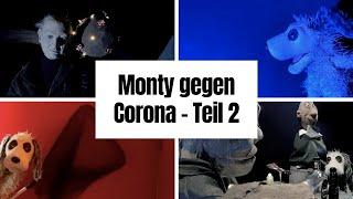 Monty gegen Corona - Teil 2
