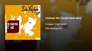 Humour Me (Ten83 Main Mix)