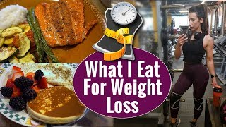 Weight Loss - What I Eat For Weight Loss