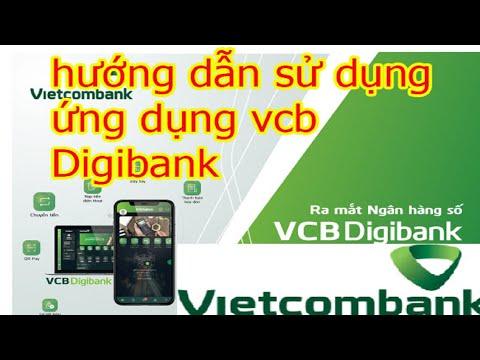 hướng dẫn sử dụng Digibank ngân hàng số vietcombank cài đặt vân tay ,hạn mức giao dịch,smart otp | Foci