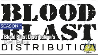 A Blast Made In Blood – Interview with Blood Blast Distribution's David Kaiser