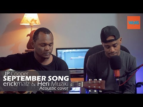 WoAS   JP Cooper - September Song (erickmalz & Heri Muziki Acoustic cover)