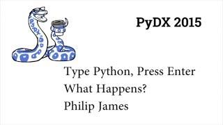 PyDX 2015: Type Python, Press Enter, What Happens?