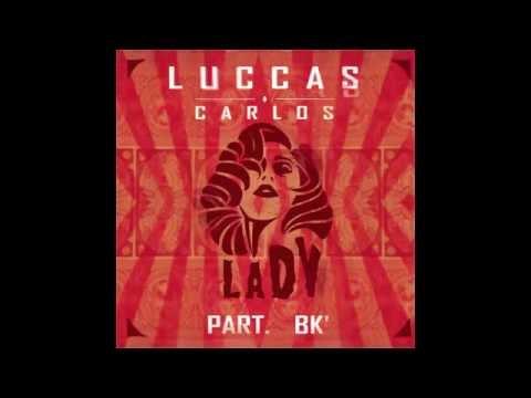 Luccas Carlos - Lady part. BK' (Prod. El Lif Beatz)