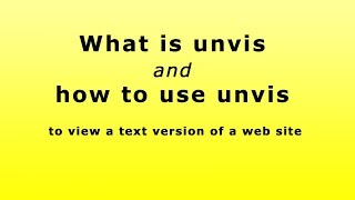 What is unvis & how to use unvis to view a text version of a web site