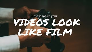 Make Your Videos LOOK Like FILM! (IN Final Cut Pro X)