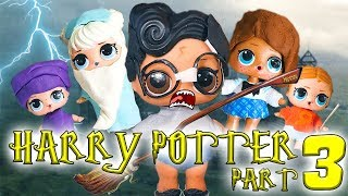 LOL Surprise Dolls Perform Harry Potter and the Sorcerer's Stone Part 3! Starring Dollface & Fancy!