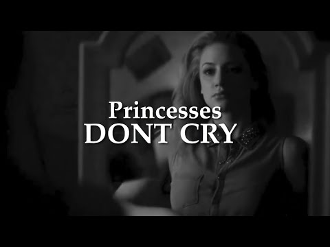 Betty Cooper - Princesses Don't Cry