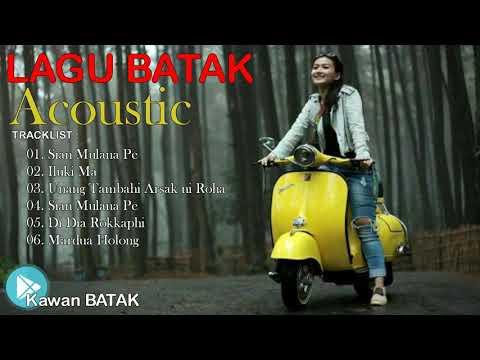 Lagu Batak (Acoustic) Pilihan Terbaik | Sian Mulana Pe, Unang Tambahi Arsak Ni Roha