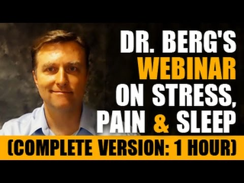 Dr. Berg's Webinar on Stress, Pain & Sleep (complete version: 1 hour)