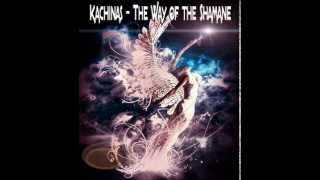 Kachinas  - The Way of The Shamane  •●ૐ●•
