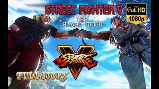 Street Fighter V : The Black Moon - Full Story