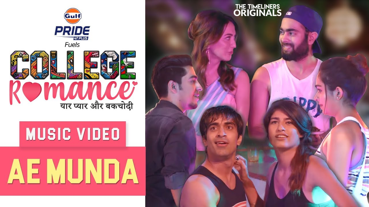 College Romance | Music Video - Ae Munda | The Timeliners