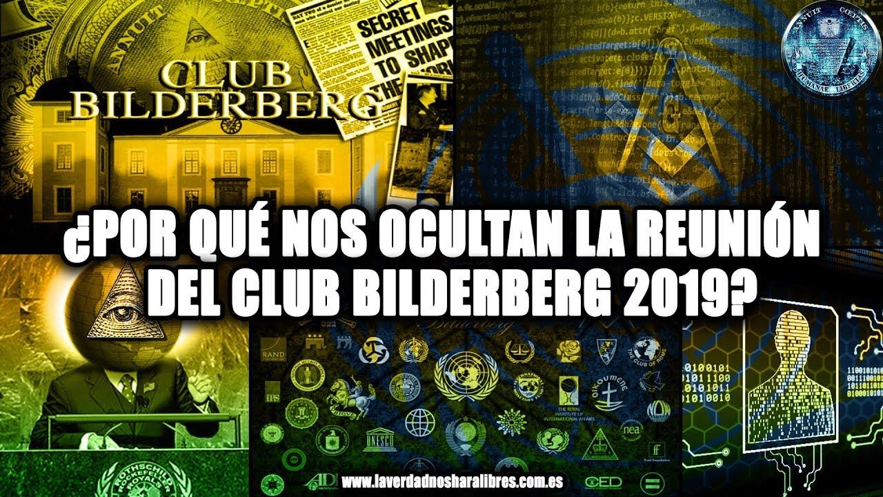 ¿POR QUÉ NOS OCULTAN LA REUNIÓN DEL CLUB BILDERBERG 2019?