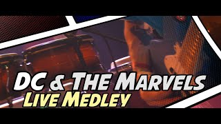 DC & The Marvels // Live Medley