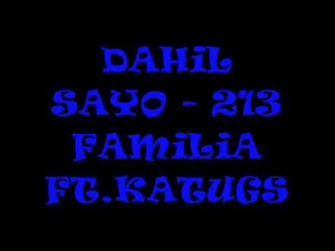 Dahil Sayo - 213 Familia Ft. Katugs