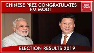 Chinese President XI Jinping Congratulates Narendra Modi | Results 2019