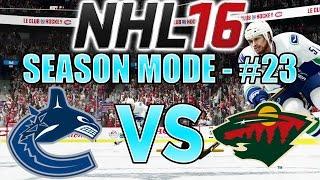 "NHL 16 - Season Mode (Vancouver Canucks) #23: ""Minnesota Wild"""