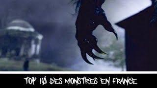 TOP 10 DES MONSTRES EN FRANCE