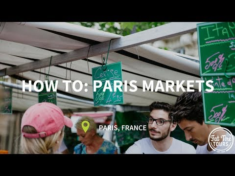 A Guide to Paris: How to Navigate the Market by Fat Tire Tours!