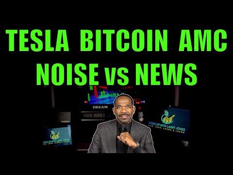 TESLA BITCOIN AMC   NOISE vs NEWS   New investors notice