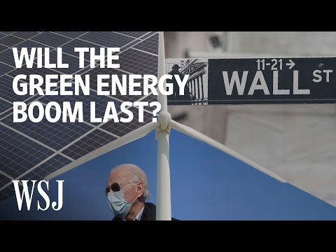 More Money Is Flowing Into Green Energy Than Ever Before. Here's Why. | WSJ