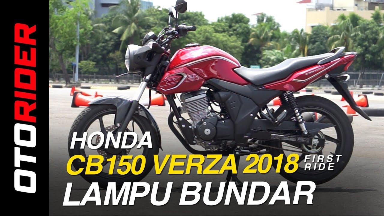 All New Honda CB150 Verza 2018 First Ride Indonesia OtoRider YouTube
