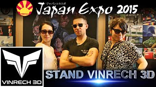 JAPAN EXPO 2015 - Stand exposant de VINRECH 3D !