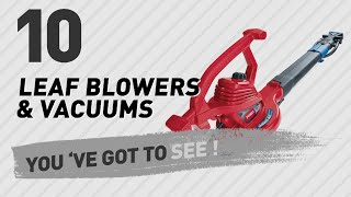Top 10 Leaf Blowers & Vacuums // New & Popular 2017