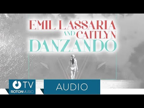 Emil Lassaria and Caitlyn - Danzando (Official Audio)